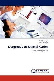 Diagnosis of Dental Caries by Charu Mohan Marya