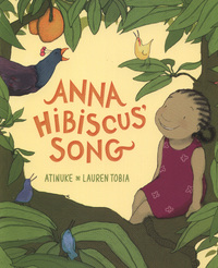 Anna Hibiscus' Song by Atinuke