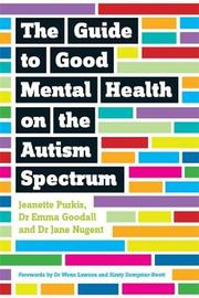 The Guide to Good Mental Health on the Autism Spectrum by Jeanette Purkis