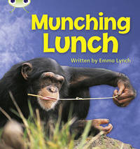 Bug Club Phonics Bug Non-fiction Set 08 Munching Lunch by Emma Lynch
