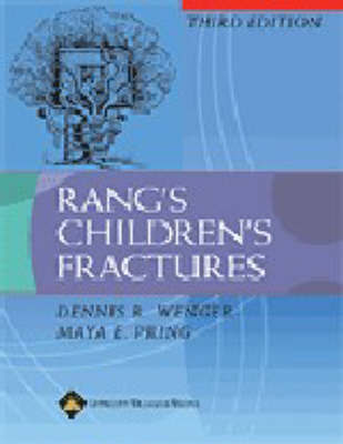 Rang's Children's Fractures by Dennis R. Wenger