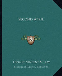 Second April by Edna St.Vincent Millay