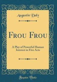 Frou Frou by Augustin Daly image