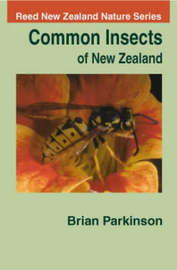 Common Insects of New Zealand by Brian Parkinson image