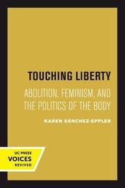 Touching Liberty by Karen Sanchez-Eppler