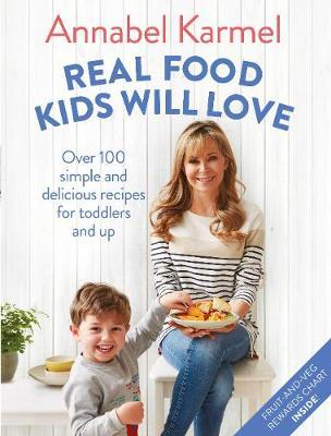 Real Food Kids Will Love by Annabel Karmel image