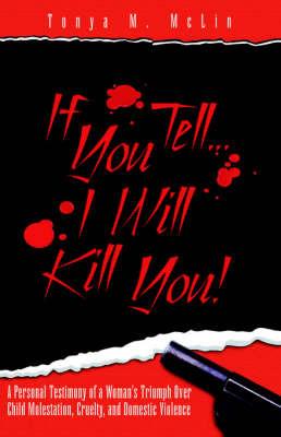If You Tell...I'll Kill You! by Tonya M. McLin image
