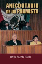 Anecdotario De Un Parmista by Bruno Alvarez Valdes image