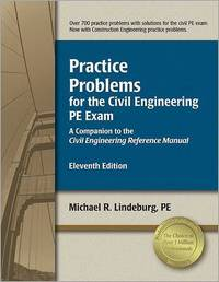 Practice Problems for the Civil Engineering PE Exam: A Companion to the Civil Engineering Reference Manual by Michael R Lindeburg image