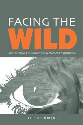 Facing the Wild by Chilla Bulbeck