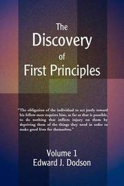 The Discovery of First Principles by Edward J. Dodson image