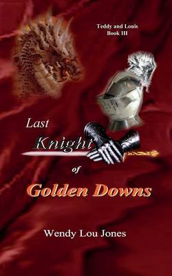 Last Knight of Golden Downs by Wendy, Lou Jones image