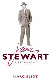 James Stewart: A Biography by Marc Eliot
