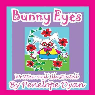 Bunny Eyes by Penelope Dyan