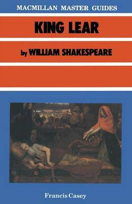 King Lear by William Shakespeare by Francis Casey