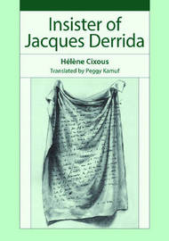 Insister of Jacques Derrida by Helene Cixous