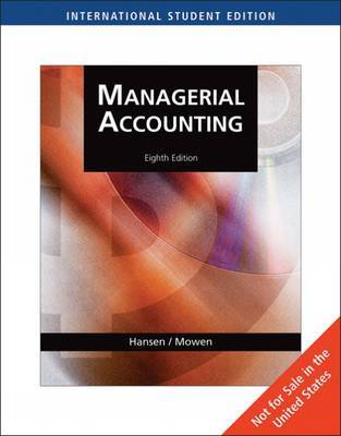 Managerial Accounting by Don R Hansen