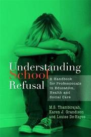 Understanding School Refusal by Karen J. Grandison image