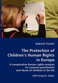 The Protection of Children's Human Rights in Europe by Gabriel Vockel
