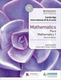 Cambridge International AS & A Level Mathematics Pure Mathematics 1 second edition by Sophie Goldie image