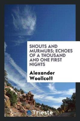 Shouts and Murmurs by Alexander Woollcott image