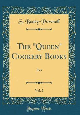 """The """"Queen"""" Cookery Books, Vol. 2 by S Beaty-Pownall image"""
