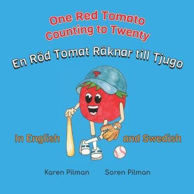 One Red Tomato Counting to Twenty by Karen Pilman