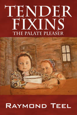 Tender Fixins: The Palate Pleaser by Raymond, Teel image