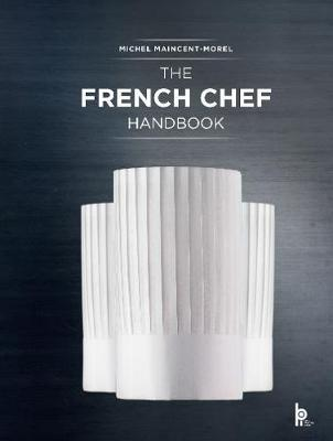 The French Chef Handbook by Michel Maincent-Morel