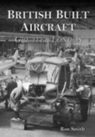 British Built Aircraft Volume 1 by Ron Smith image