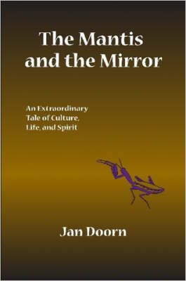 The Mantis and the Mirror by Jan, Doorn
