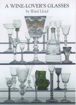 A Wine Lover's Glasses by Ward Lloyd