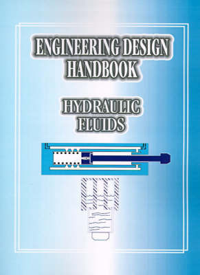 Engineering Design Handbook: Hydraulic Fluids by United States Army Material Command