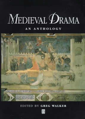Medieval Drama by Greg Walker