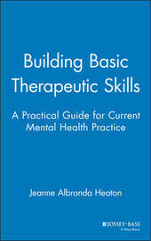 Building Basic Therapeutic Skills by Jeanne Heaton image