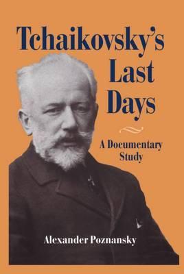 Tchaikovsky's Last Days by Alexander Poznansky image