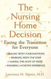 The Nursing Home Decision by Lawrence M. Martin