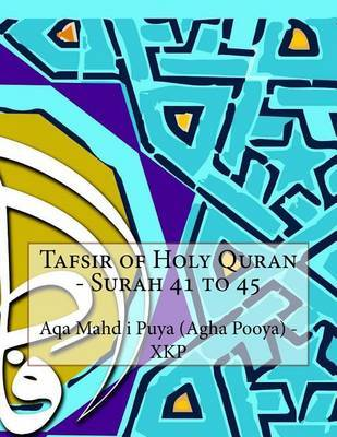 Tafsir of Holy Quran - Surah 41 to 45 by Aqa Mahd I Puya (Agha Pooya) - Xkp