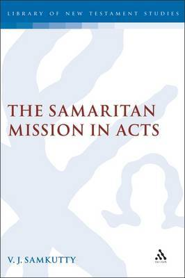 Samaritan Mission in Acts: v. 328 by V.J. Samkutty