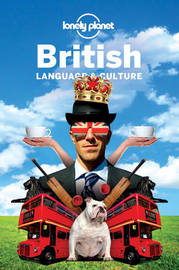 Lonely Planet British Language & Culture by Lonely Planet