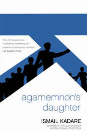 Agamemnon's Daughter by Ismail Kadare image