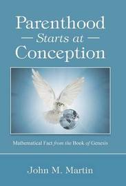 Parenthood Starts at Conception by John M. Martin