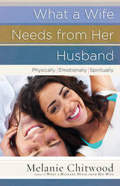 What a Wife Needs from Her Husband by Melanie Chitwood image