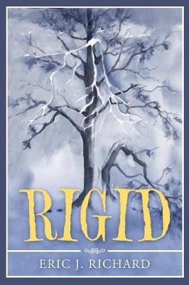 Rigid by Eric J Richard