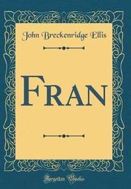 Fran (Classic Reprint) by John Breckenridge Ellis image