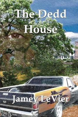 The Dedd House by Jamey LeVier