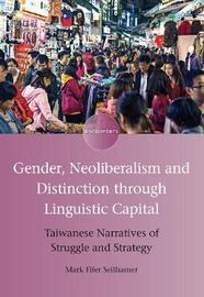 Gender, Neoliberalism and Distinction through Linguistic Capital by Mark Fifer Seilhamer