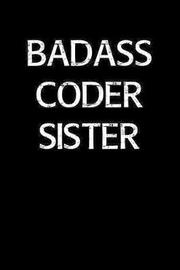 Badass Coder Sister by Standard Booklets