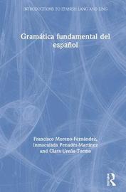 Gramatica fundamental del espanol by Francisco Moreno Fernandez