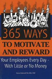 365 Ways to Motivate and Reward Your Employees Every Day by Dianna Podmoroff image